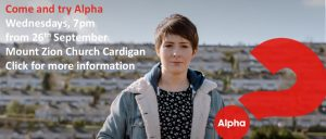 Come and try Alpha on Wednesdays, 7pm from 26th September at Mount Zion Church Cardigan