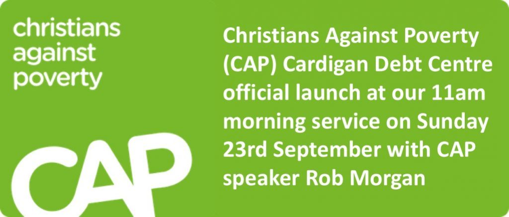 Christians Against Poverty (CAP) Cardigan Debt Centre official launch at our 11am morning service on Sunday 23rd September with CAP speaker Rob Morgan