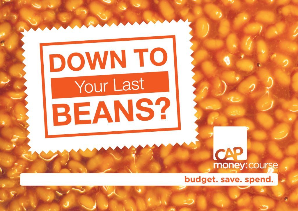 Down to your last beans? CAP Money Course. budget. save. spend.