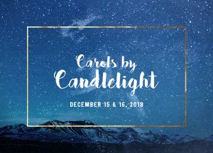 Carols by Candlelight: December 15th and 16th 2018